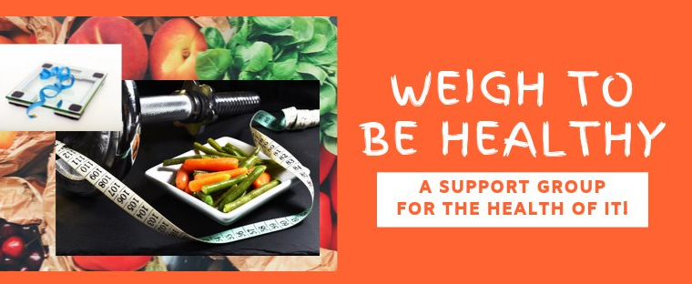 Weigh To Be Healthy! Support Group