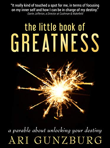 The Little Book of Greatness: A parable about unlocking your destiny, by Ari Gunzburg: A Book Review 📚